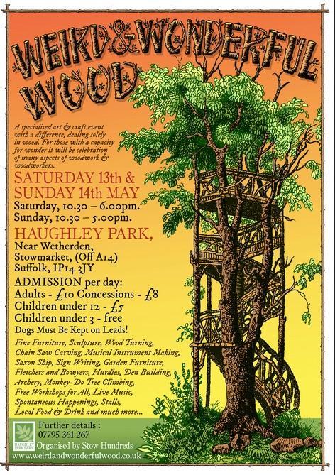 Weird and Wonderful Woodfair Suffolk Saturday 13th & Sunday 14th May, 2017